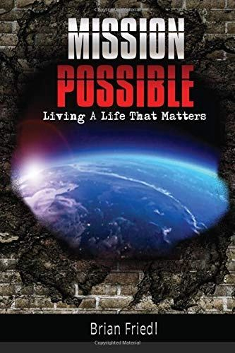 Mission Possible: Living a Life That Matters