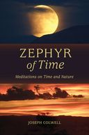 Joseph Colwell's book ZEPHYR OF TIME, essays on time, nature, geologic time, and his own past.