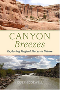 Joseph Colwell's book CANYON BREEZES, essays and poems reflect his experiences and places.