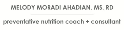 melody moradi ahadian, MS, RD // preventative nutrition coach + c