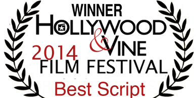 Winner Hollywood & Vine Film Festival Best Script