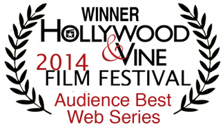Winner Hollywood & Vine Film Festival Audience Best Web Series