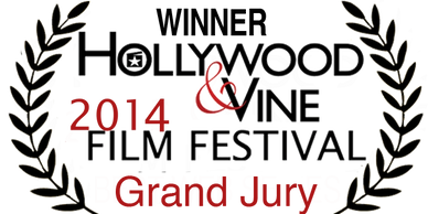 Winner Hollywood & Vine Film Festival Grand Jury