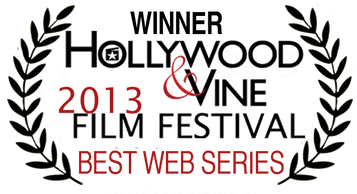Winner Hollywood & Vine Film Festival Best Web Series