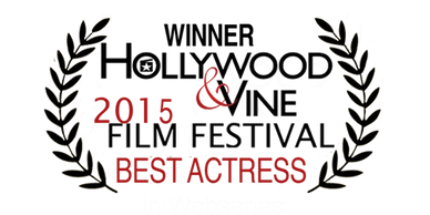 Winner Hollywood & Vine Film Festival Best Actress