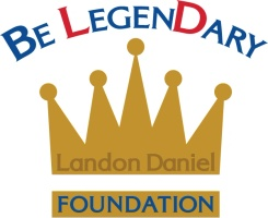 Be Legendary Landon Daniel Foundation