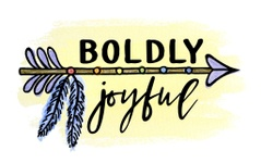 Becoming Boldly Joyful!