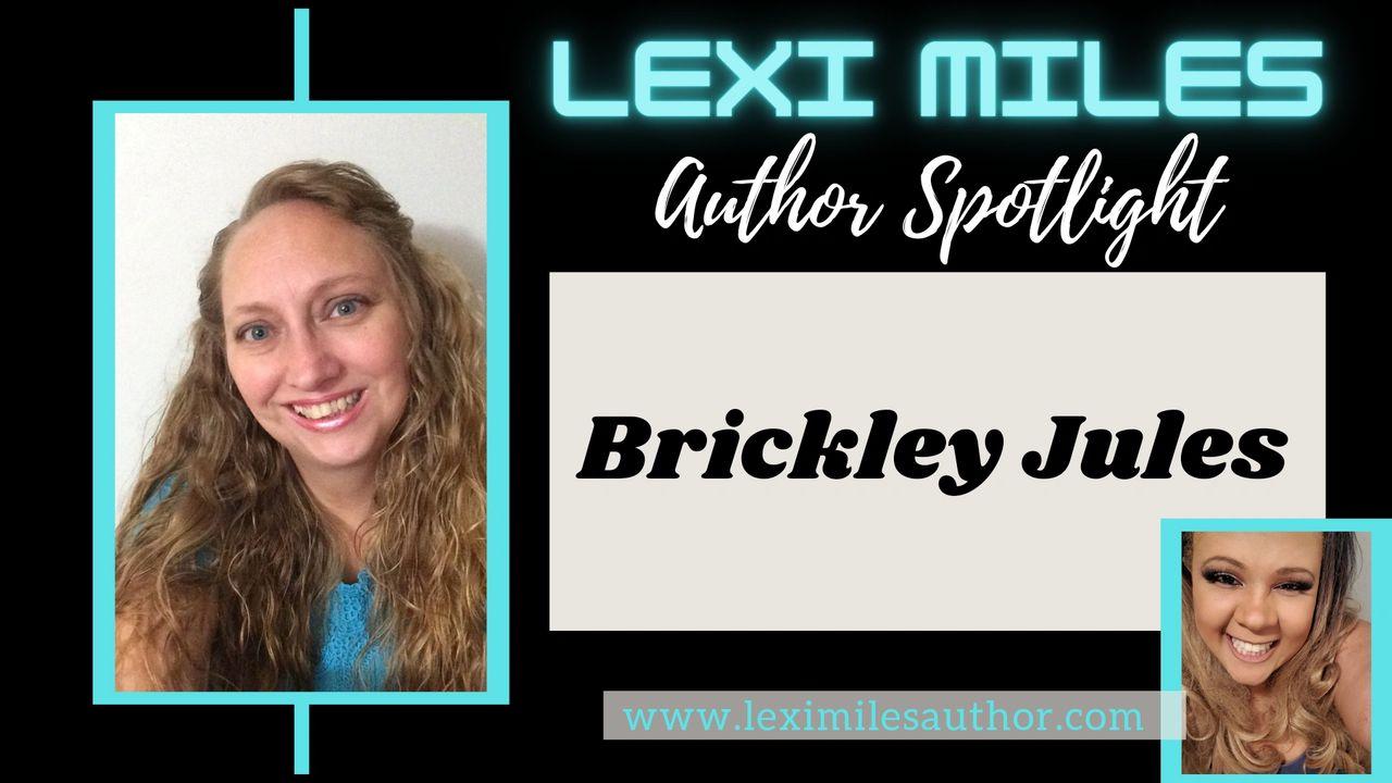 Lexi Miles | Author Spotlight: Brickley Jules