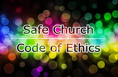 Safe Church | Code of Ethics