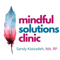 Mindful Solutions Clinic Sandy Kiaizadeh, MA., RP
