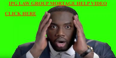 IPG LAW GROUP MORTAGE HELP VIDEO