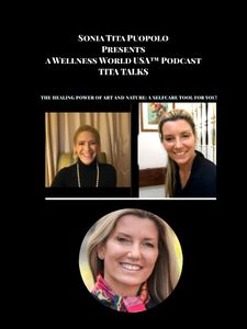 Sonia Tita Puopolo Presents a Wellness World USA™ (WWUSA) Podcast, Tita Talks.  This episode feature