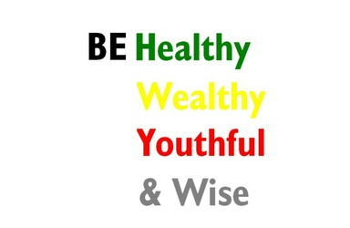 BE Healthy Wealthy Youthful & Wise