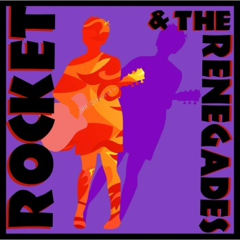 ROCKET & THE RENEGADES