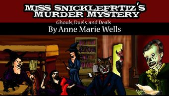 Miss Snicklefritz's Murder Mystery Ghouls Duels & Deals Anne Marie Wells Morells Charley Daveler