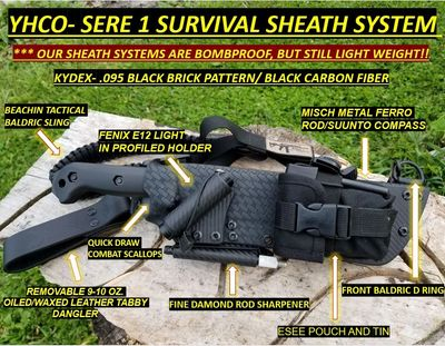 THIS IS JUST ONE EXAMPLE OF OUR  CUSTOM SERE1 SURVIVAL  SHEATH SYSTEM.  WITH VARIOUS UTILI-OPTIONS