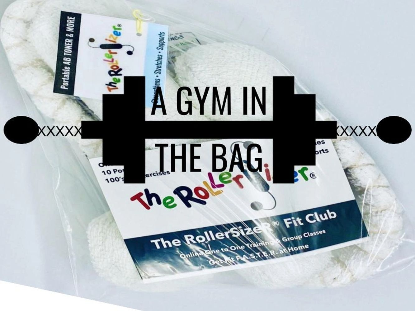 The RollerSizeR is a Gym In A Bag. 500 hundred exercises and fits in a purse.