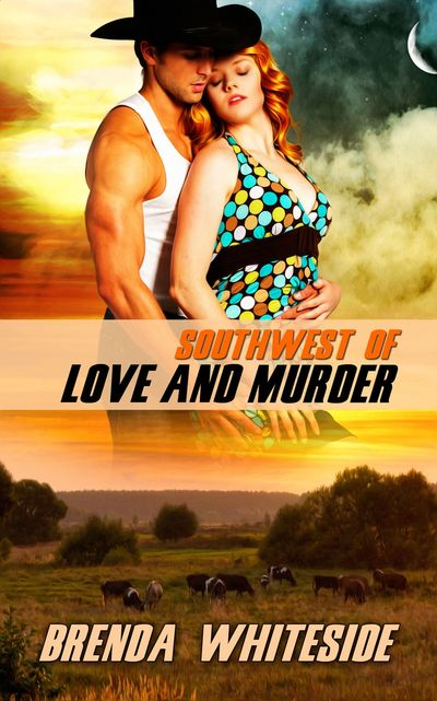 Southwest of Love and Murder, Book Two by Brenda Whiteside