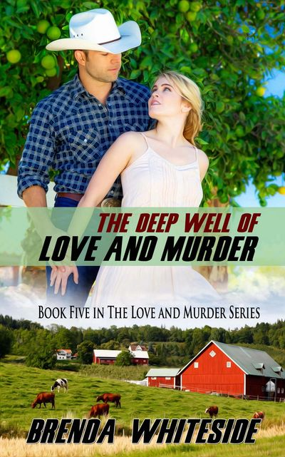 The Deep Well of Love and Murder, Book Five by Brenda Whiteside