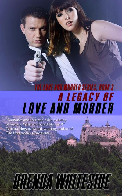 A Legacy of Love and Murder, Book Three by Brenda Whiteside