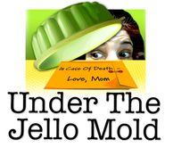 Under The Jello Mold