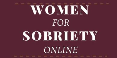 Women for sobriety,  NOT AA, Sober Women, self help group for women, gray area drinking, alcohol