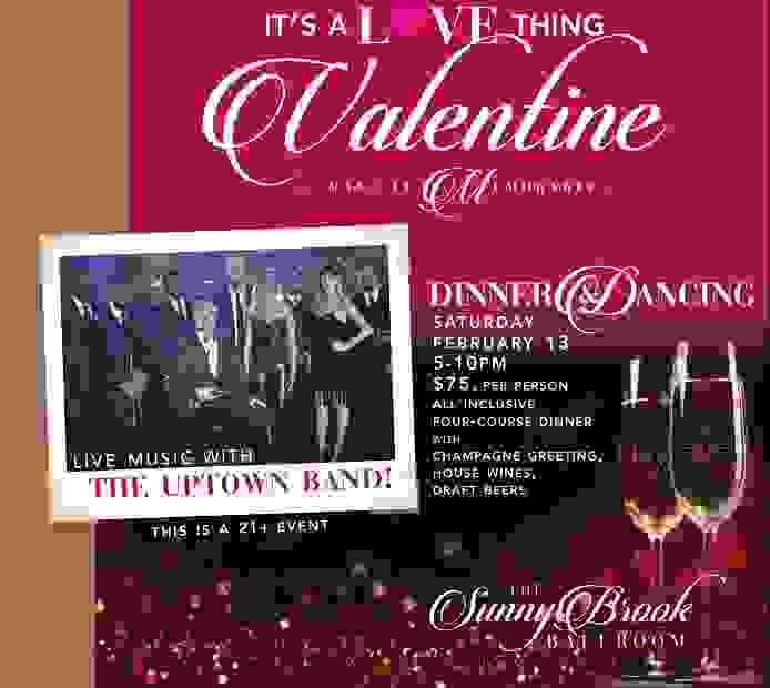 YoJoin us at The SunnyBrook Ballroom for a romantic four-course dinner and night of dancing to music