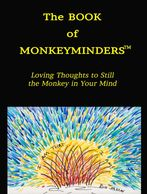 The Book of Monkeyminders, Loving Thoughts to Still the Monkey in Your Mind, by Margaret L. Clay