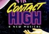 Contact High: A New Musical is now available everywhere! Additionally, Contact High will get a try out in Northbrook, IL on 4/20. More info to come!