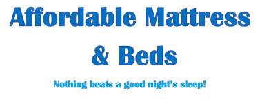 Affordable Mattress  & Beds