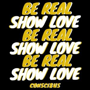 Consci8us, Be Real Show Love Album for 2019.