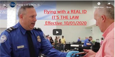 Transportation Security Administration: Flying With A Real Id--It's The Law effective 10/01/2020