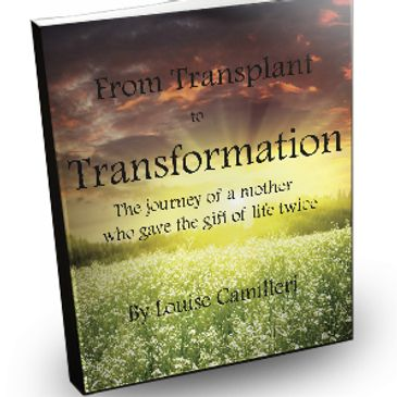 Book: From Transplant to Transformation, The Journey of A Mother Who Gave the Gift of Life Twice.