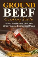 Tasty and economical ground beef recipes from the Cooking Dude