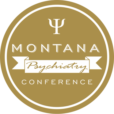 Welcome to the Montana Psychiatry Conference
