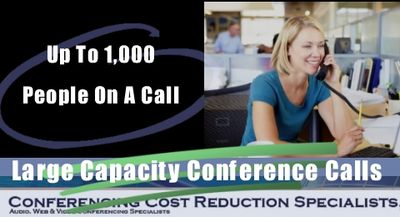 Large Capacity Conference Calls