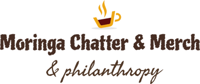 Moringa Chatter & Merch &Philanthropy