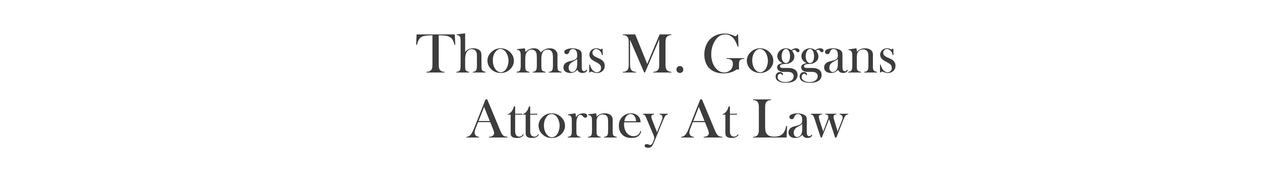 Thomas M. Goggans Attorney At Law