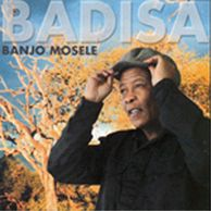 Banjo Mosele - Badisa  Release date: 2003 Available from Botswanacraft