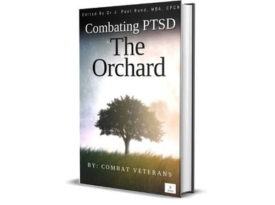 The Orchard: PTSD solutions by Dr J Paul Rand & Combat Veterans. An organically dynamic system (C)