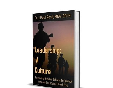 Leadership: a culture, by Col. (ret) Russel Gold links leadership, the boardroom & battle field (C)