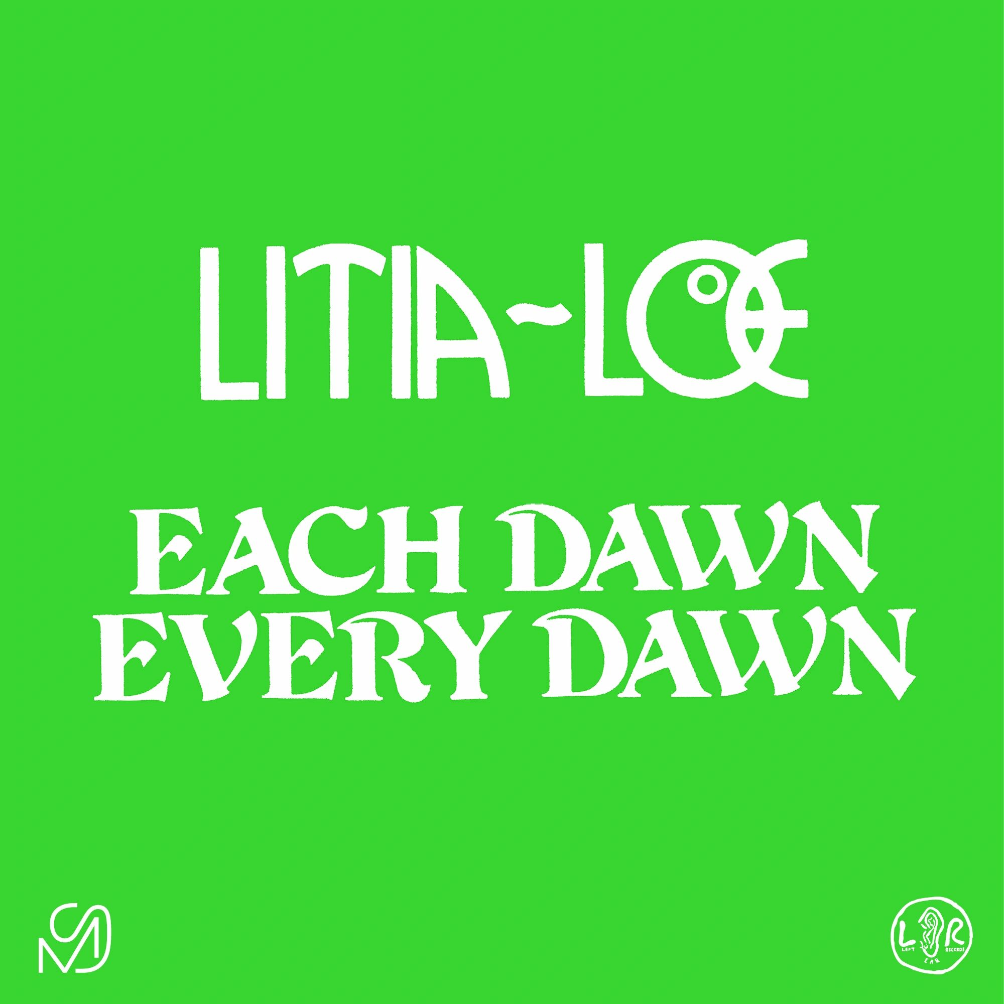 Litia-Loe Each - Dawn Every Dawn 12""