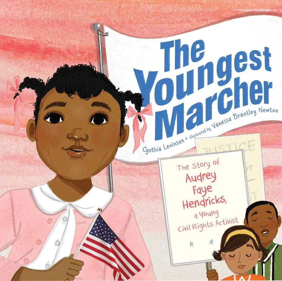 The Youngest Marcher written by Cynthia Levinson and illustrated by Vanessa Brantley Newton.