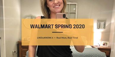 Real Mom, Real Tired collaboration with Walmart and RewardStyle LikeToKnow.It