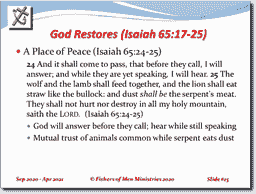 A Place of Peace (Isaiah 65:24-25) And God strengthens the promise of prosperity by adding the promi