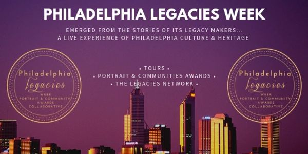 Philadelphia Legacies Week / Philadelphia Legacy Week Sept 16t thru 21, 2019.