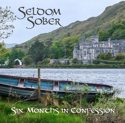 Seldom Sober's CD Six Months in Confession.