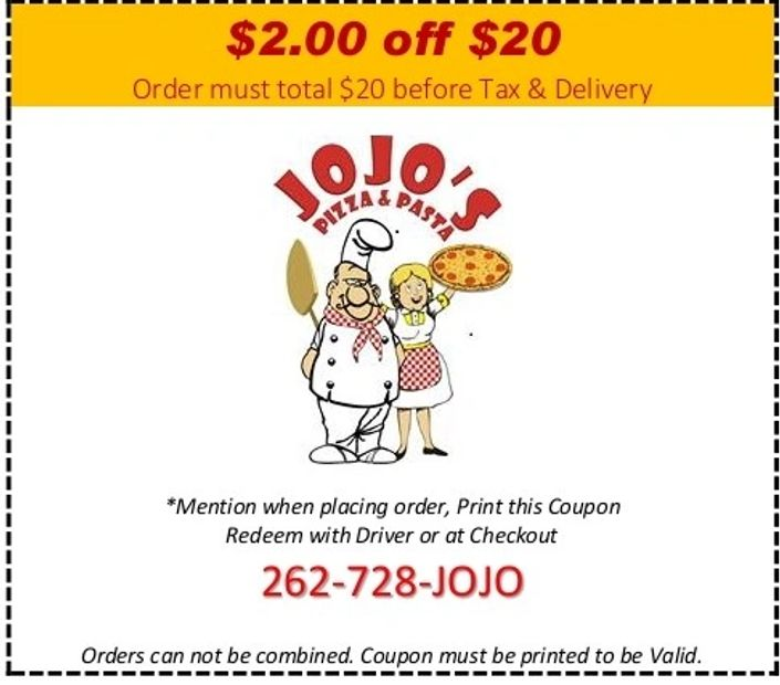 Coupon for $2 off any $20 order at JoJo's Pizza in Delavan Wisconsin.