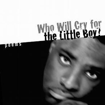 Who Will Cry for the Little Boy by Antwone Fisher