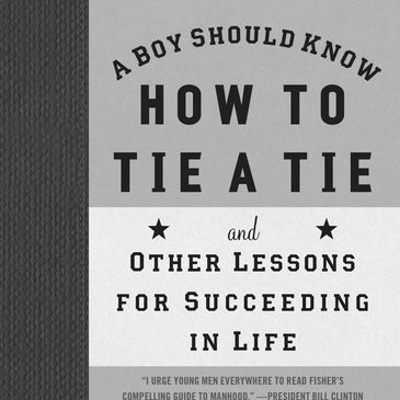 A Boy Should Know How To Tie A Tie and Other Lessons For Succeeding In Life by Antwone Fisher